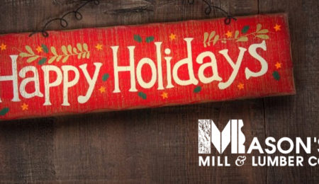 Mason's Mill & Lumber Holiday Hours 2017